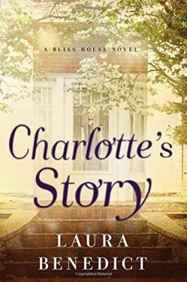 Charlotte's Story: A Bliss House Novel