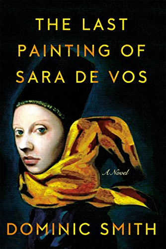 Last Painting of Sara de Vos: A Novel