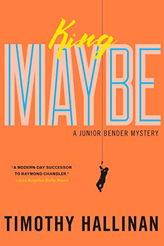 King Maybe (A Junior Bender Mystery)