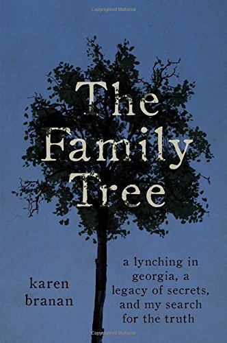 Family Tree: A Lynching in Georgia, a Legacy of Secrets, and My Search for the Truth