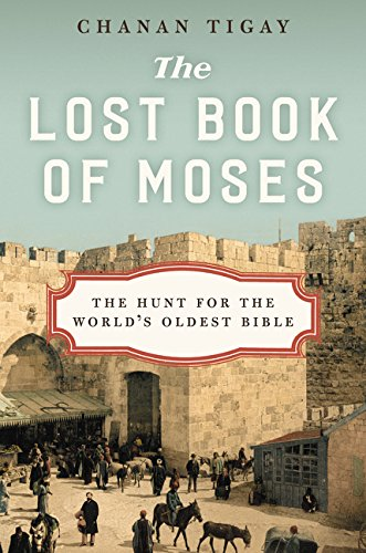 Lost Book of Moses: The Hunt for the World's Oldest Bible