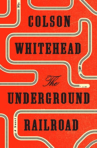 Underground Railroad: A Novel