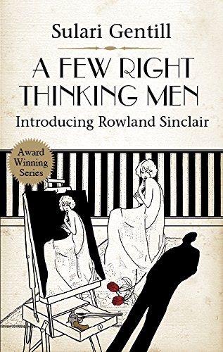 A Few Right Thinking Men (Rowland Sinclair Mysteries)