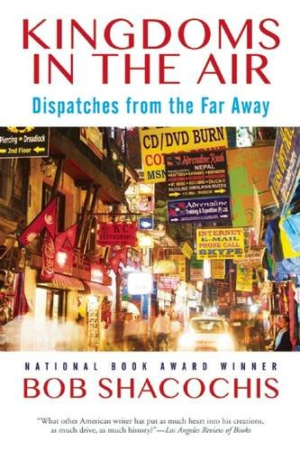 Kingdoms in the Air: Dispatches from the Far Away