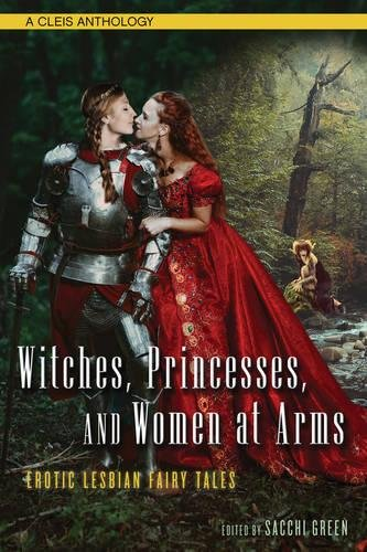 Witches, Princesses, and Women at Arms: Erotic Lesbian Fairy Tales