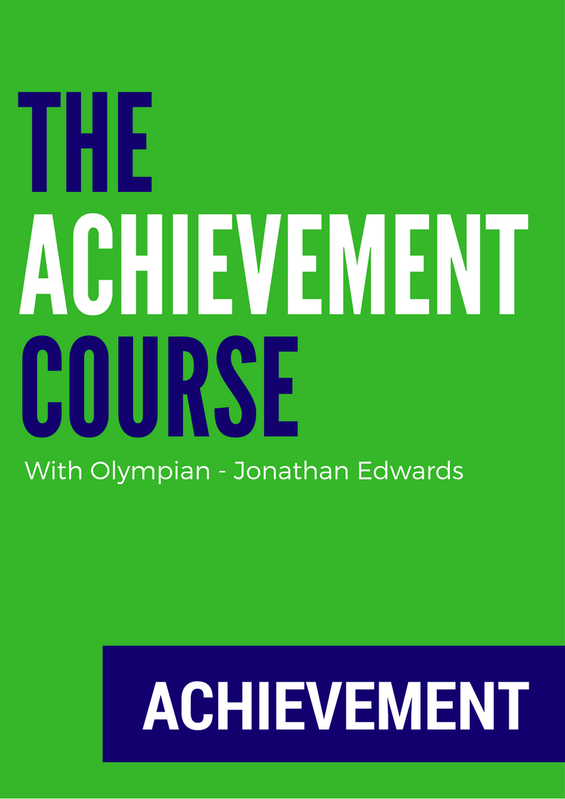 The Achievement Course with Olympian - Jonathan Edwards