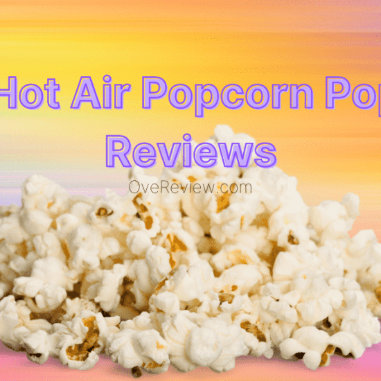 Best Hot Air Popcorn Poppers Review