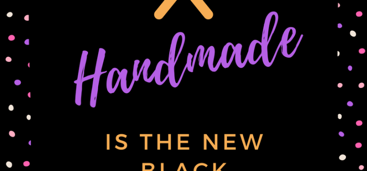 Handmade Is The New Black