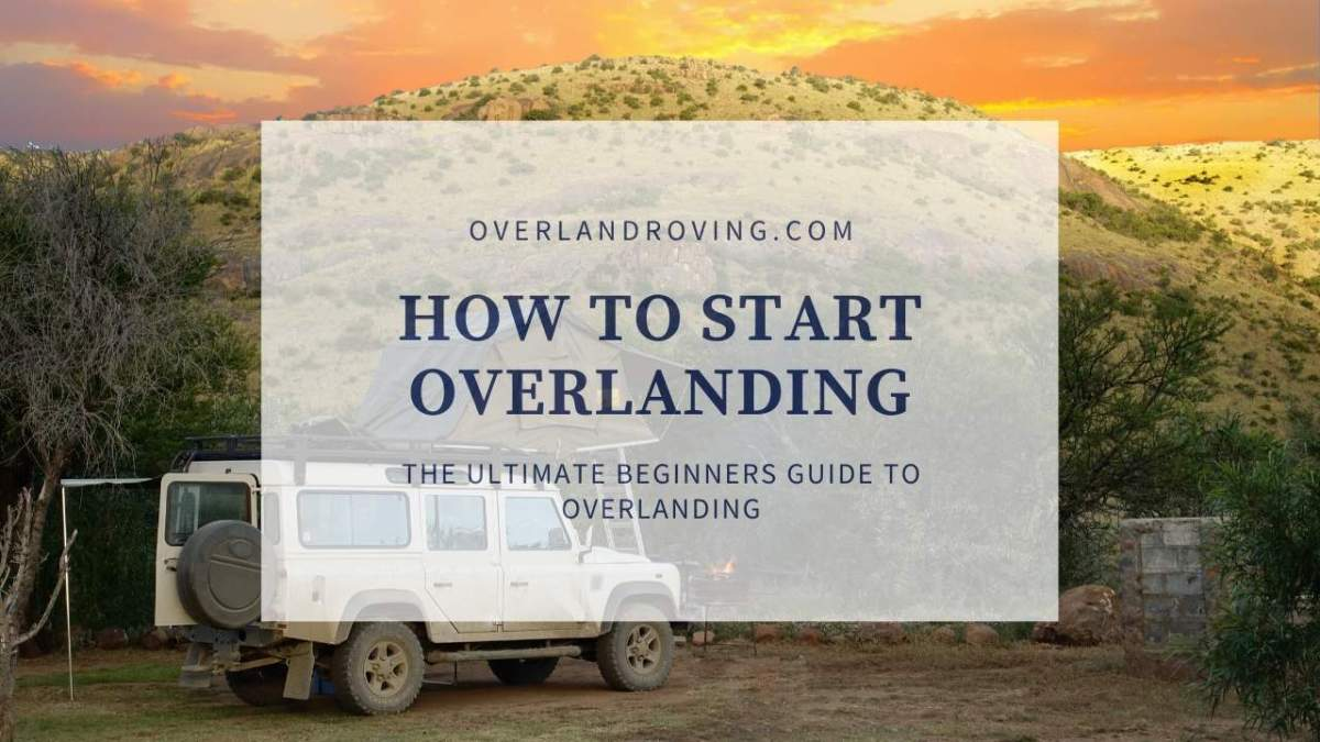how to start overlanding for beginners
