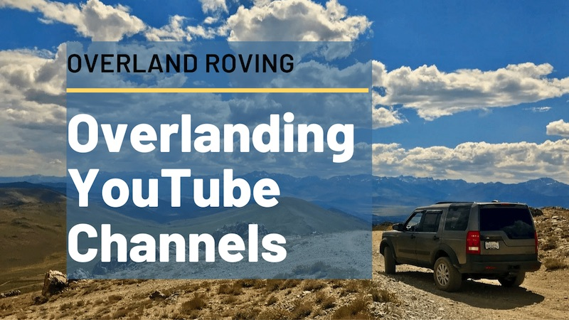 beginner overlanding YouTube channels