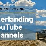 beginner overlanding YouTube channels