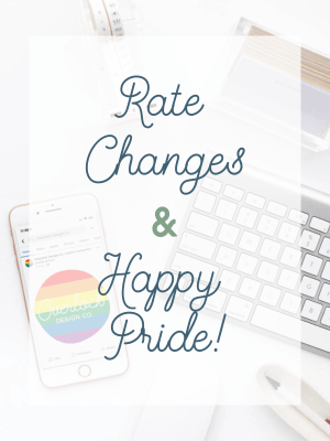 Rate Changes & Happy Pride!