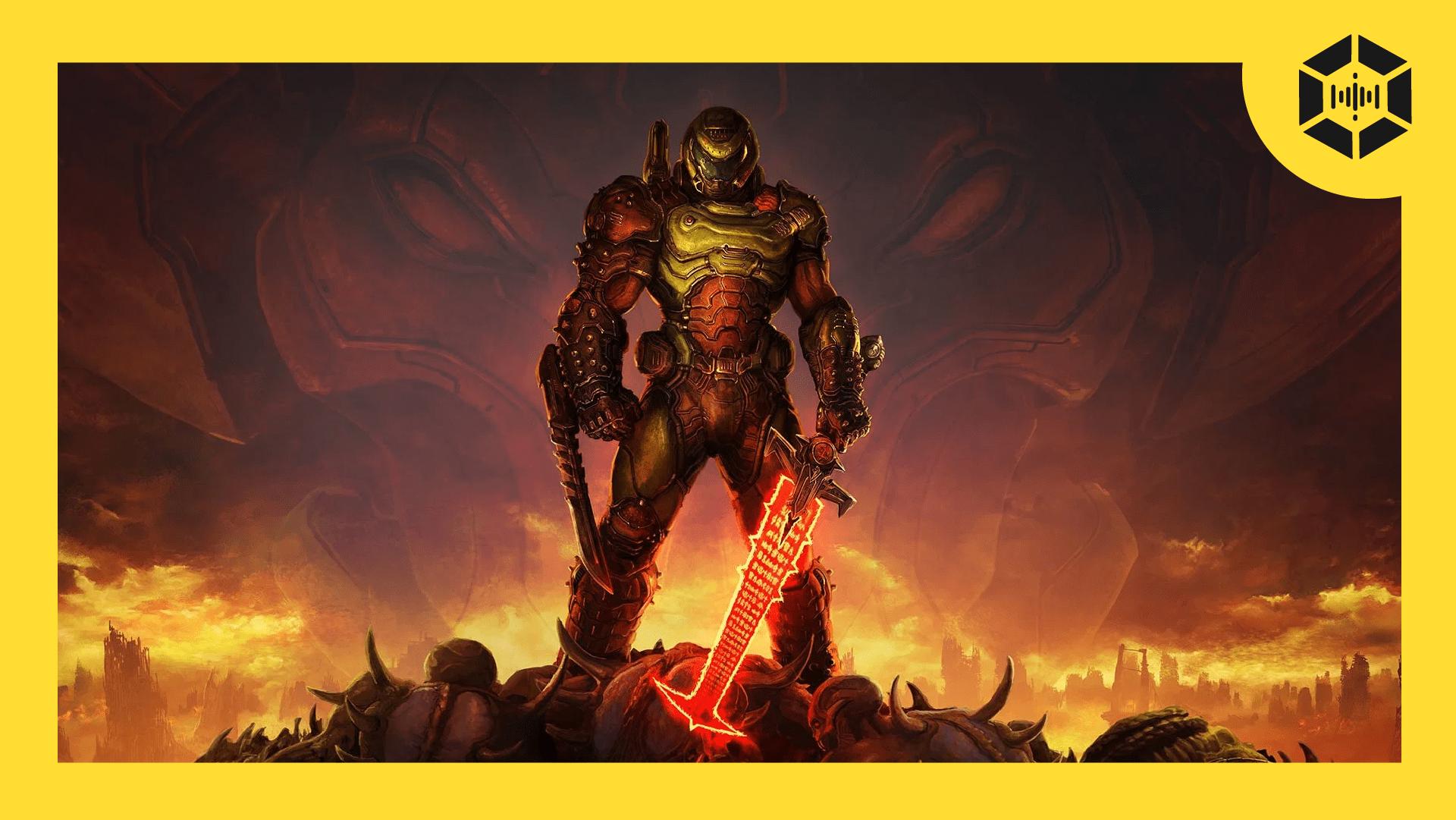 Doom guy from Doom Eternal in game art, holding a sword framed by yellow podcast logo