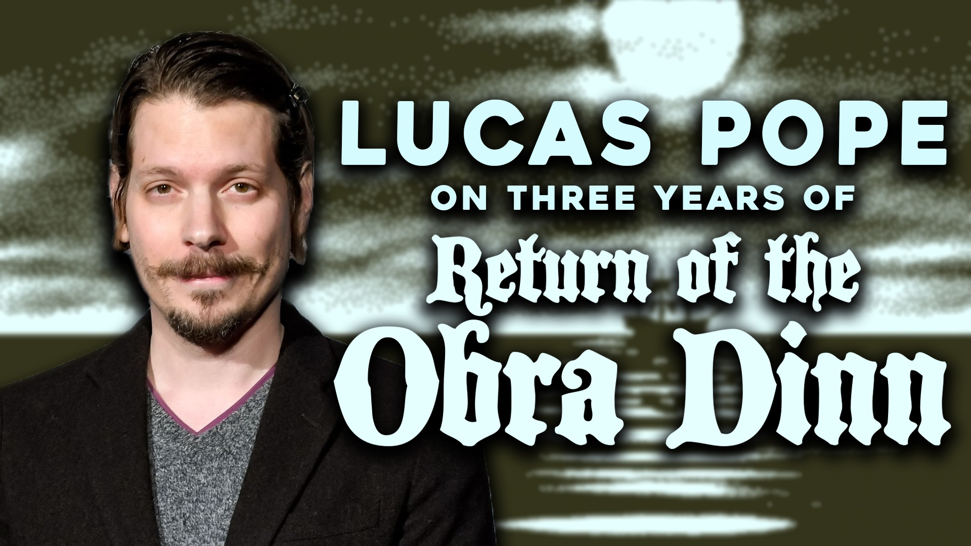 Lucas Pope Return of the Obra Dinn interview