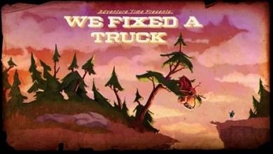 Adventure Time Recap: 'We Fixed A Truck'
