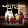 "The title card for Jake's worse half comes out in ""Daddy -Daughter Card Wars"""