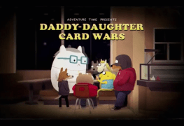 """The title card for Jake's worse half comes out in """"Daddy -Daughter Card Wars"""""""