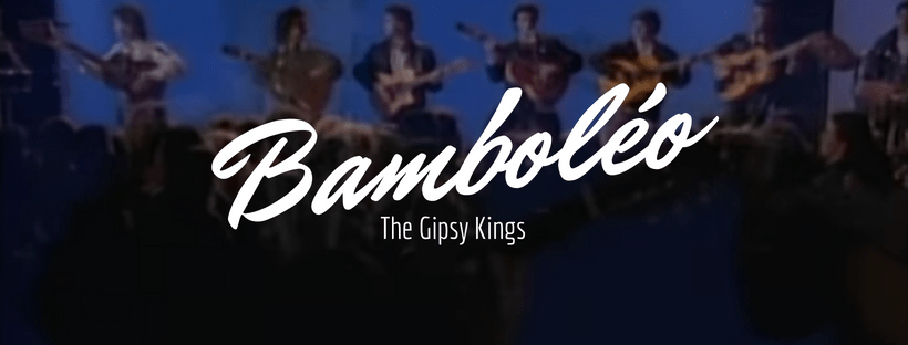 Gipsy kings bamboleo lyrics