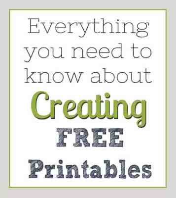 Everything you Need to Know About Printing & Creating Printables!