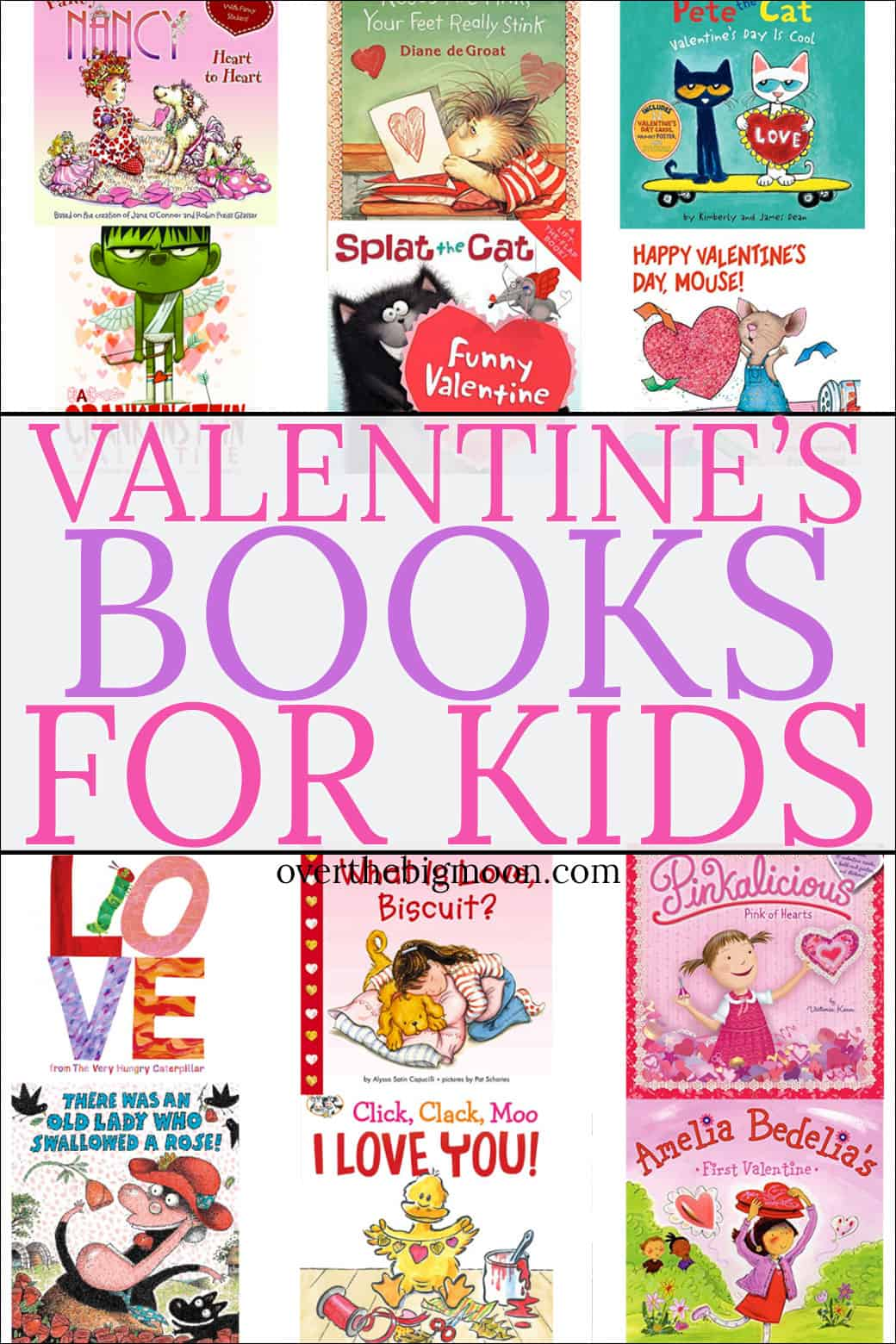 Valentine's Day Books for Kids -- reading holiday themed books is one of our favorite ways to celebrate holidays! Come check out these favorites of ours! From overthebigmoon.com!
