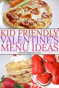 Come check out these Kid Friendly Valentine's Day Menu Ideas -- ideas for kids of all ages! From overthebigmoon.com