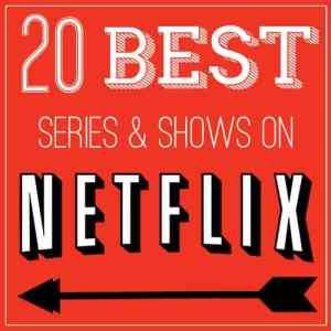 20 Best Series & Shows on Netflix from www.overthebigmoon.com!