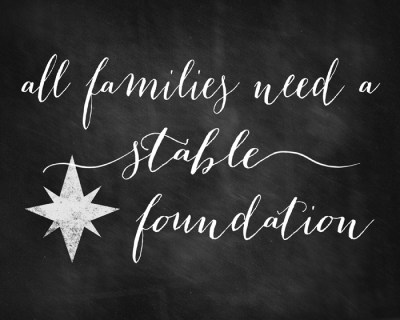All Families Need a Stable Foundation {Free Printable}