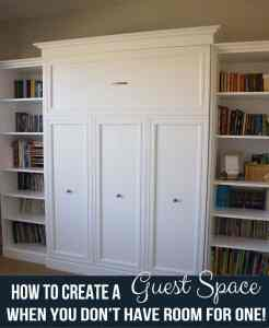 Creating a Guest Space when you don't have Extra Room!