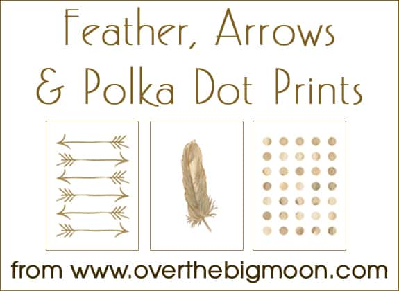 Feather, Arrow and Polka Dot Free Printables - from overthebigmoon.com!