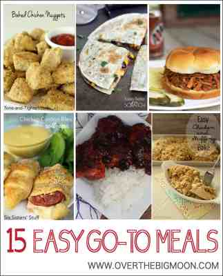 15 Easy Go-To Meals that are perfect for those busy nights when you don't have a lot of prep time! You'll love these meal options! From www.overthebigmoon.com!