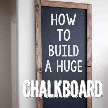 A picture of a DIY Chalkboard with the a text overlay that says How to Build a Huge Chalkboard