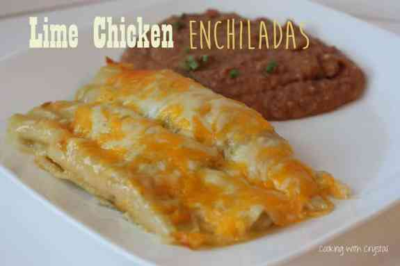 lime chicken enchiladas cooking with crystal