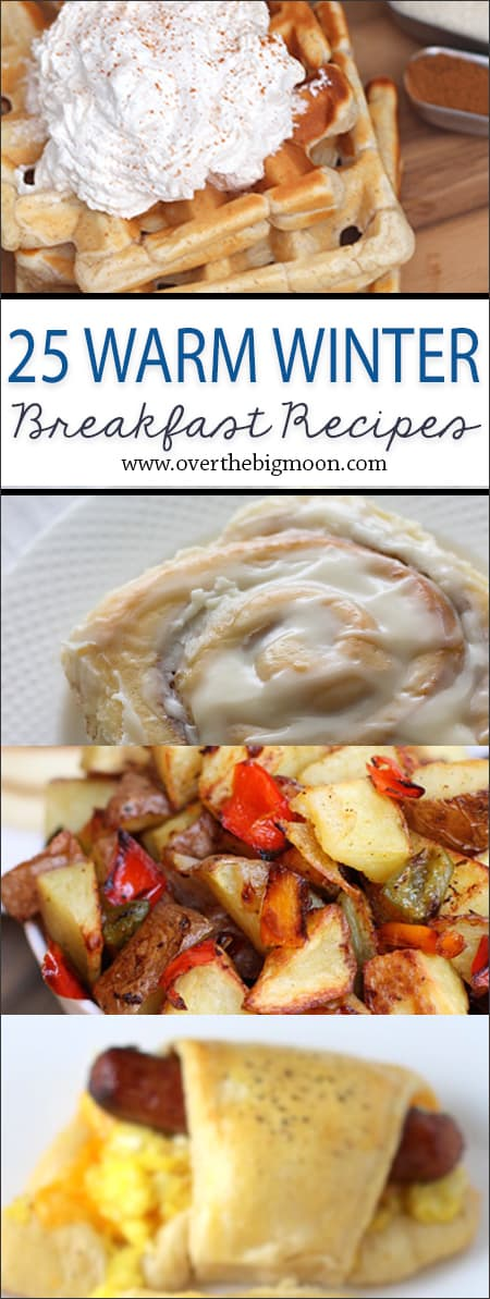 25 Warm Winter Breakfast Recipes from www.overthebigmoon.com!
