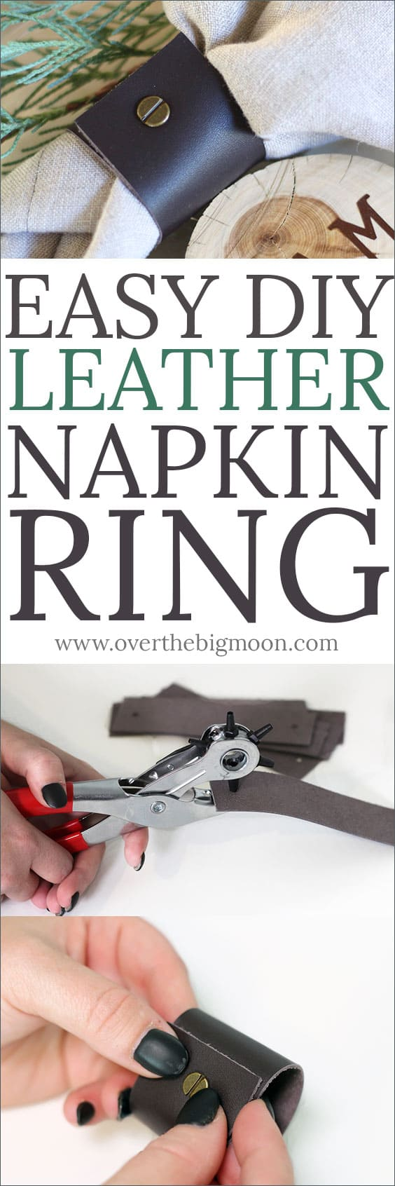 Easy DIY Leather Napkin Ring tutorial with step by step instructions! From www.overthebigmoon.com!