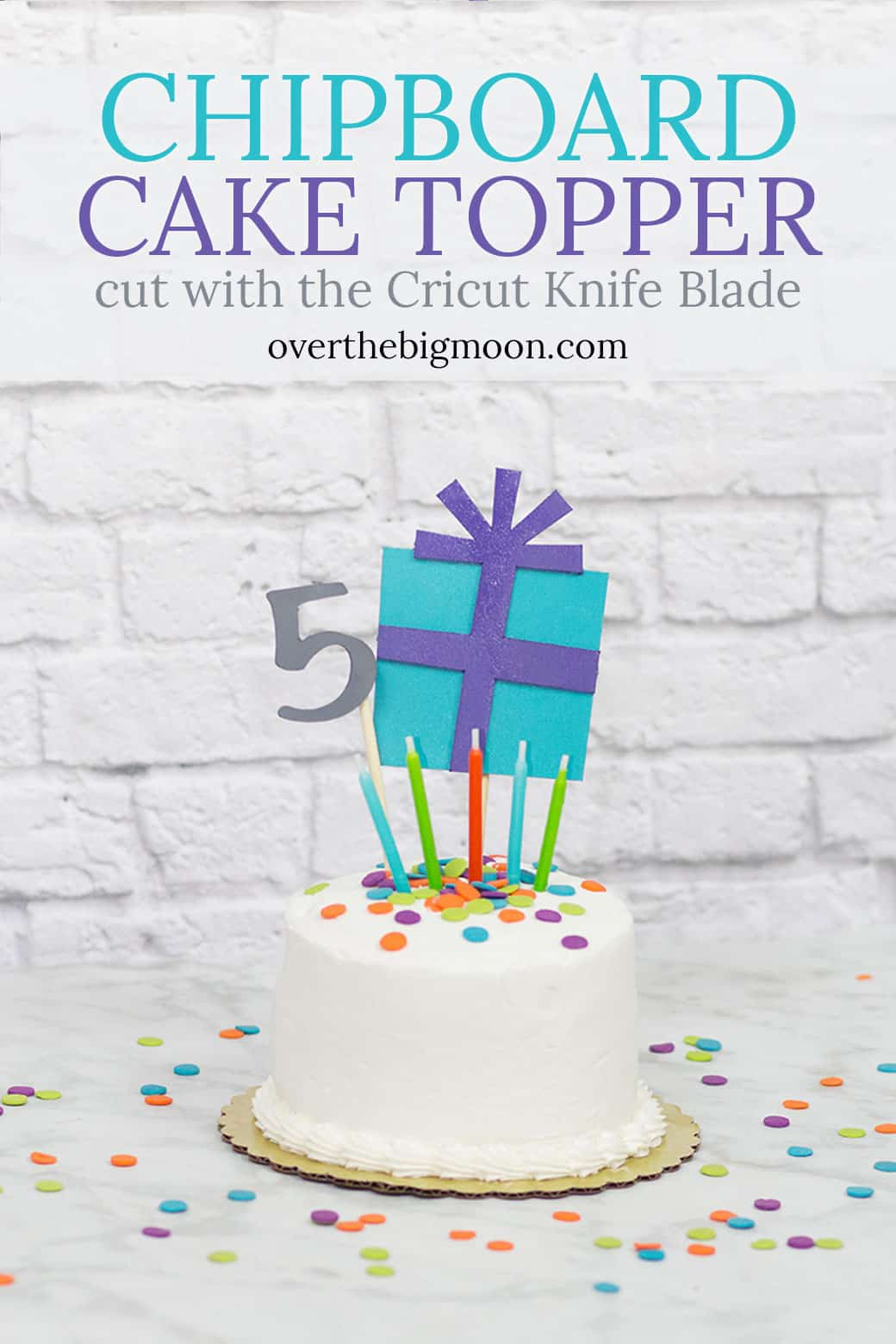 A DIY Chipboard Cake Topper made with the Cricut Maker and Cricut Knife Blade! From overthebigmoon.com!
