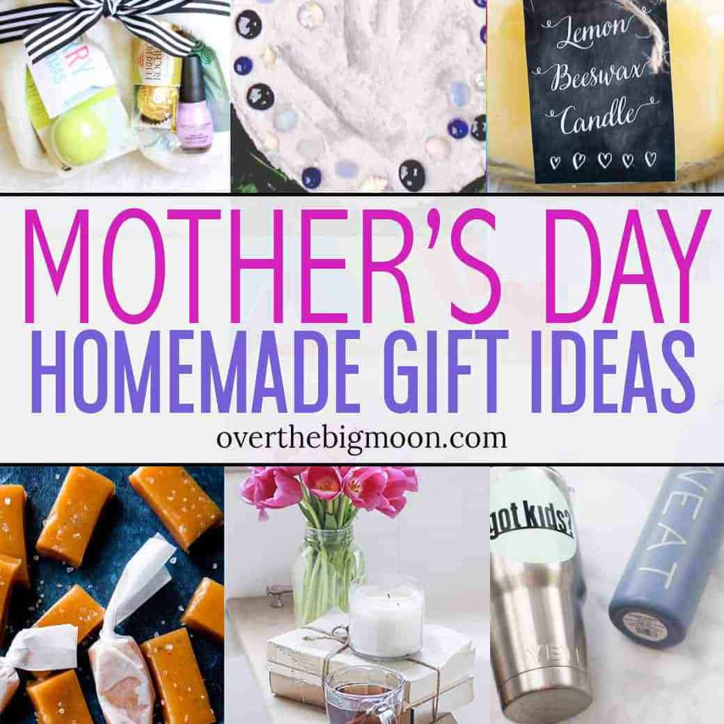 50 Homemade Mother S Day Gift Ideas Over The Big Moon