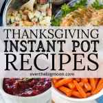 Thanksgiving Instant Pot Recipes - from overthebigmoon.com!
