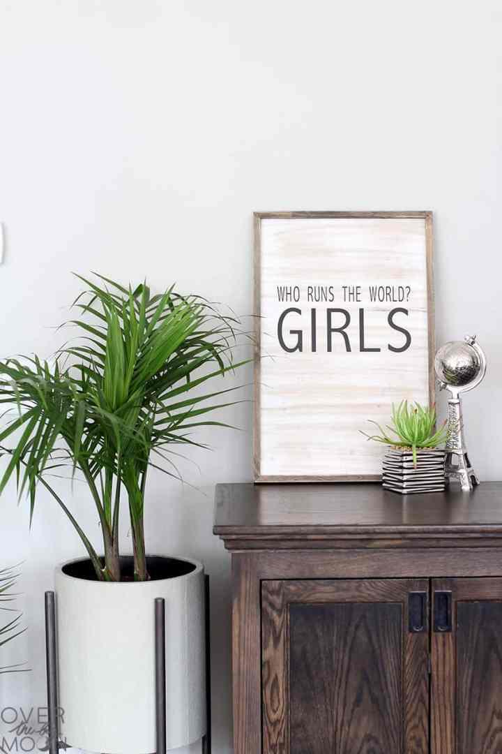 Who Runs the World? GIRLS! DIY Wood Sign!