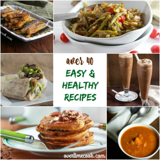 over 40 easy and healthy recipes