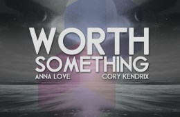 Worth Something Anna Love Cory Kendrix