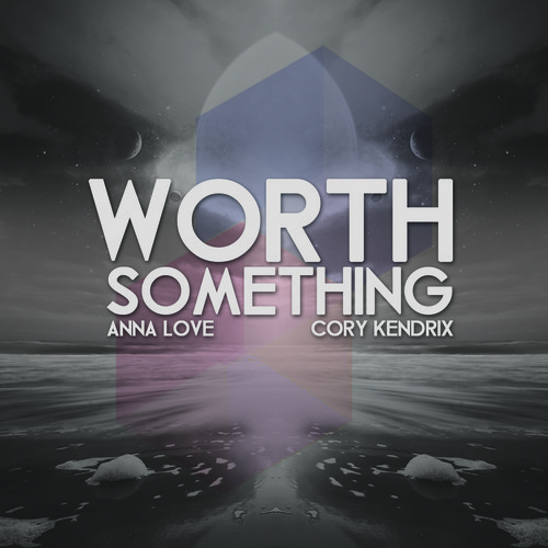 Worth Something Anna Love Cory Kendrix