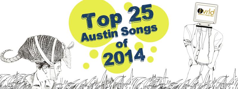 Top 25 Austin Songs of 2014 – Ovrld