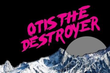Otis the Destroyer