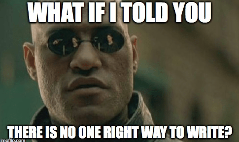 Image with text: What if I told you there is no one right way to write?