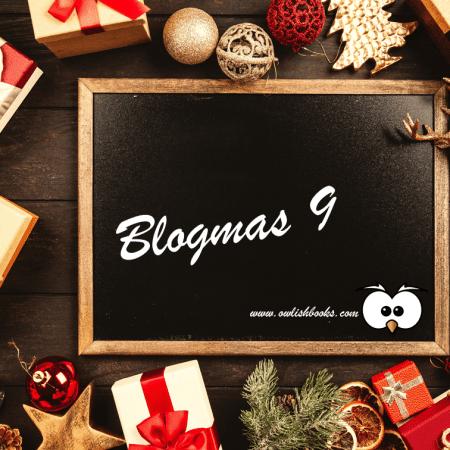 Blogmas 9