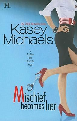 Mischief becomes her - Kasey Michaels 6