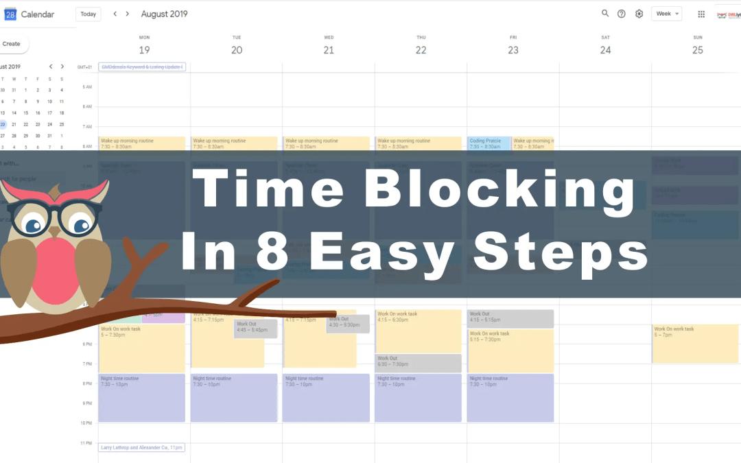 Time Blocking In 8 Easy Steps | For Busy Entrepreneurs