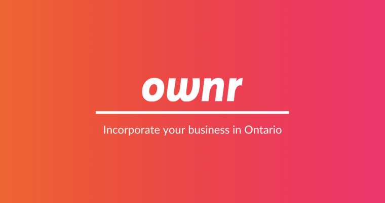 Why Ownr Is the Best Option to Incorporate Your Business in Ontario
