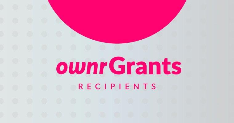 Ownr Grants Recipients