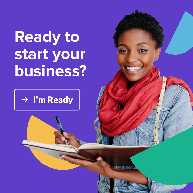 Ready to start your business? Click to learn more.